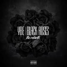 black roses ybe black roses mixtape