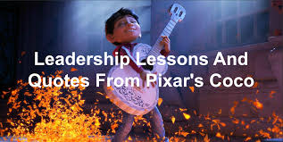coco disney quotes leadership lessons and quotes from coco joseph lalonde