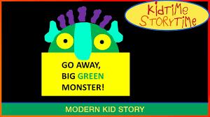 go away green go away big green monster youtube