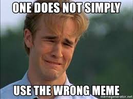 One Does Simply Not Meme Generator - one does not simply use the wrong meme dawson crying meme