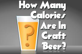 light beer calories list an easy way to estimate how many calories are in craft beer beer