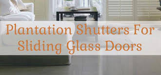 Sliding Plantation Shutters For Patio Doors Plantation Shutters For Sliding Glass Doors The Finishing Touch