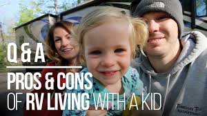 why you should live in an rv full time rv living with a kid pros u0026 cons youtube