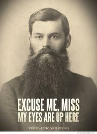 Bearded Guy Meme - excuse me miss my eyes are up here weknowmemes