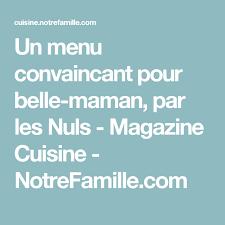 cuisine notre famille un menu convaincant pour maman par les nuls magazine