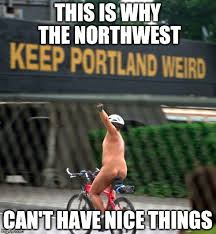Weird Funny Memes - 12 downright funny memes you ll only get if you re from oregon