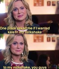 Milkshake Meme - parks and recreation meme kale in milkshake on bingememe