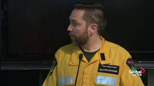 Bc Wildfire Global News by Wildfire Manager Discusses Danger To Industrial Sights Watch