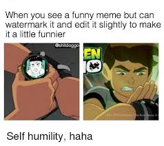 Edit Memes - when you see a funny meme but can watermark it and edit it