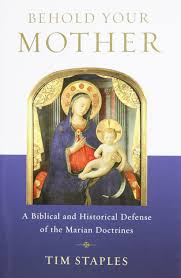 behold your mother a biblical and historical defense of the