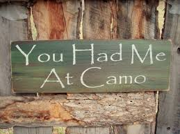 Outdoorsman Home Decor You Had Me At Camo Sign Camouflage Sign Wedding Sign Rustic
