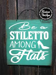Funny Home Decor Stiletto Stiletto Heels Funny Sign Shoe Sign Funny Shoes Sign