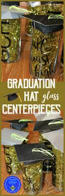 easy graduation centerpieces hoopla palooza graduation glass hat centerpieces
