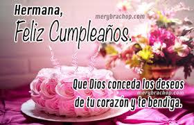 imagenes de feliz cumpleaños hermana en cristo feliz cumpleaños hermana frases cristianas para felicitar a mi