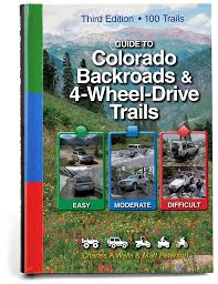 Colorado Ohv Trail Maps by Guide To Colorado Backroads U0026 4 Wheel Drive Trails 3rd Edition
