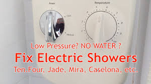 how to fix electric showers for no water or low pressure ten four