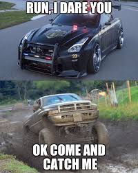 Cummins Meme - image tagged in cummins nissan cops mudding dodge cummins mudding