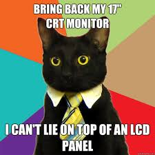 Meme Monitor - bring back my 17 crt monitor cat meme cat planet cat planet