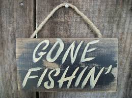 gone fishing sign black distressed rustic primitive wood wall