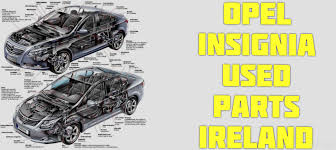 buy lexus ireland opel insignia used parts ireland opel insignia spare parts from