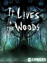 in the woods it lives in the woods choices stories you play wikia fandom