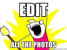 How To Edit Meme Pictures - edit all the photos photographer memes photographer memes
