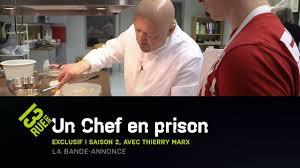 annonce chef de cuisine un chef en prison saison 2 avec thierry marx la bande annonce
