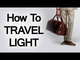 light travel bags luggage how to pack your travel bag light luggage packing tips when