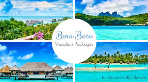 creating bora bora vacation packages