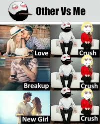 New Love Memes - dopl3r com memes other vs me love breakup crush new girl crush