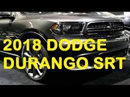 dodge car reviews dodge car 2018 dodge durango srt interior eksterior and