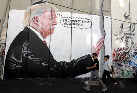 i m going to build you a brother murals on west bank walls troll i m going to build you a brother murals on west bank walls troll trump over his mexico border wall plans the washington post