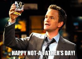 Black Fathers Day Meme - happy not a father s day weknowmemes