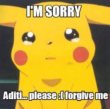 Forgive Me Meme - meme creator i m sorry aditi please forgive me meme