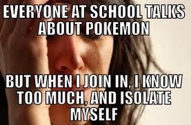 First World Memes - pokémemes first world problems pokemon memes pokémon pokémon