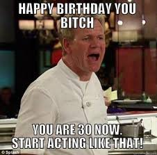 Birthday Memes Dirty - happy 30th birthday quotes and wishes with memes and images
