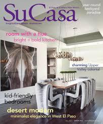 New Mexico Interior Design Ideas by Su Casa El Paso U0026 Southern New Mexico Winter 2015 Digital Edition