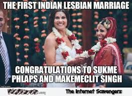 Funny Indian Memes - the first indian lesbian marriage funny meme pmslweb