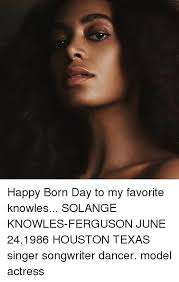 Solange Knowles Meme - happy born day to my favorite knowles solange knowles ferguson june