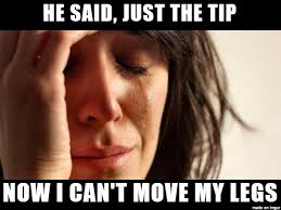 Just The Tip Meme - just the tip meme on imgur