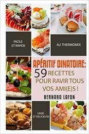 livre cuisine rapide thermomix amazon fr thermomix apéritif dînatoire 59 recettes faciles