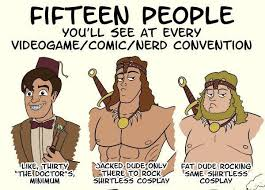 Comic Con Meme - fifteen people you ll see at every nerd convention weknowmemes