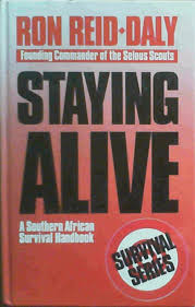 staying alive southern african survival handbook ron reid daly