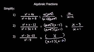 simplifying algebraic fractions youtube