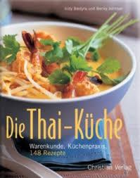 thai küche die thai küche judy bastyra bei lovelybooks sachbücher