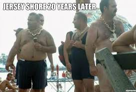 Jersey Shore Memes - jersey shore 20 years later weknowmemes