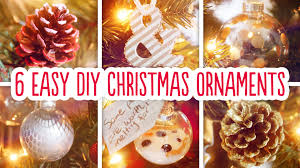 Easy Homemade Christmas Ornaments by 6 Easy Diy Christmas Ornaments Youtube