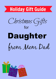 popular christmas gifts for daughter from mom dad u2013 girls gift blog