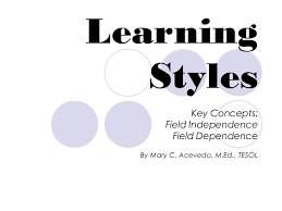 learning styles field independence and field dependence
