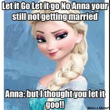 Elsa Memes - my memes page make a meme pinterest share learn teach